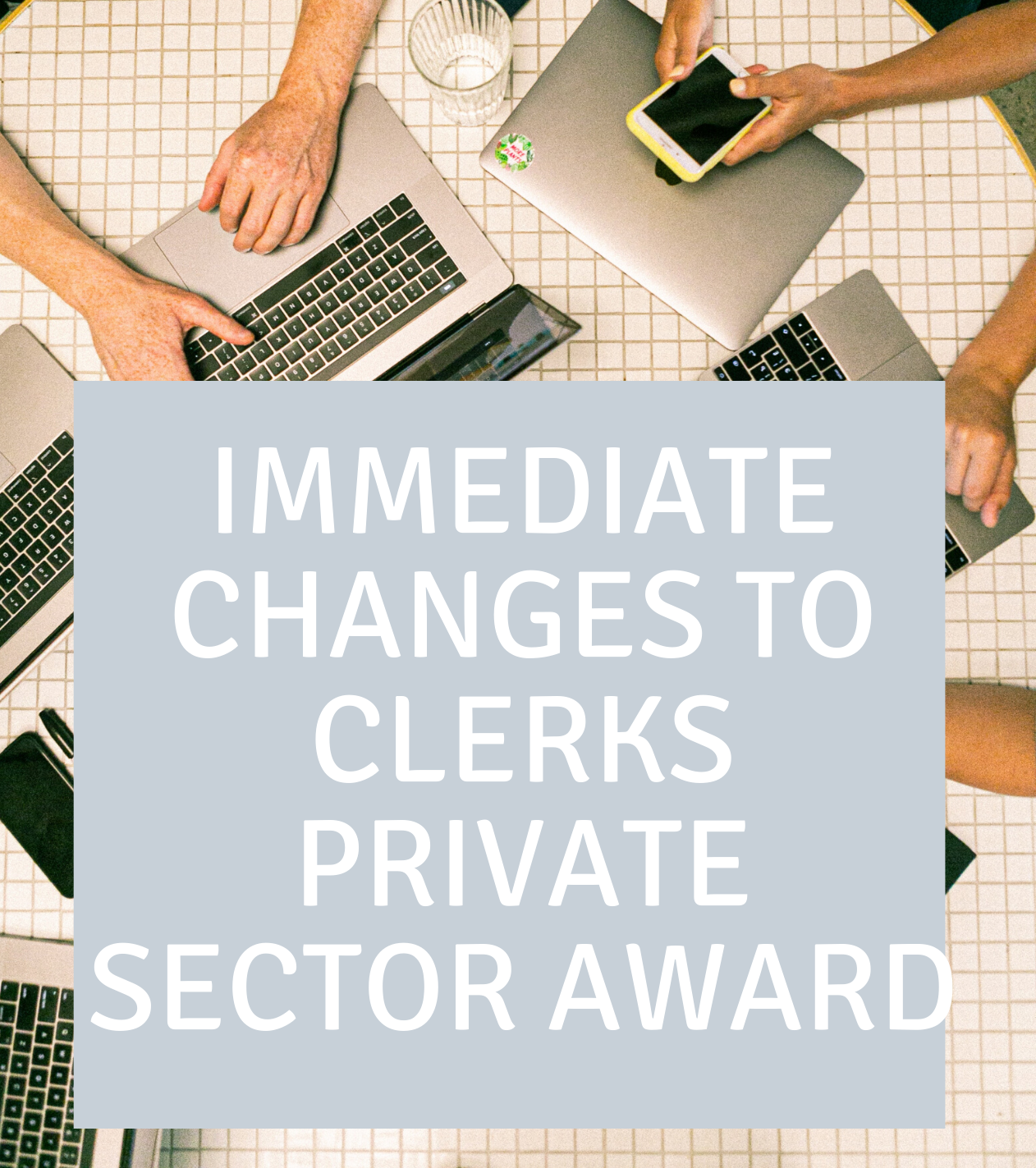 Changes to Clerks Award